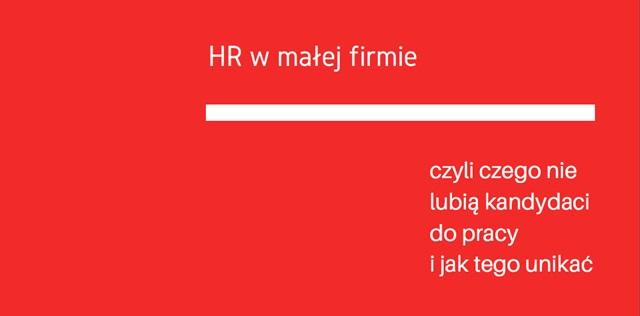 HR wmałej firmie. Źle potraktowany kandydat…