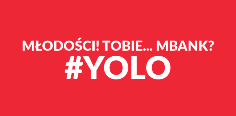 Młodości! Tobie… mBank? #YOLO